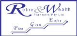 Retire & Wealth Planners Pty Ltd